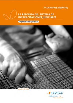 Analizamos la reforma del sistema de incapacitaciones en un nuevo Cuaderno Digital